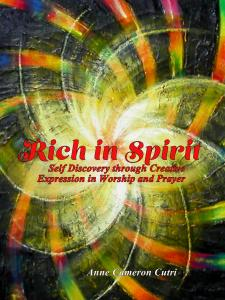 New Book Published Rich In Spirit Self Discovery Through Creative Expression In Prayer And Worship